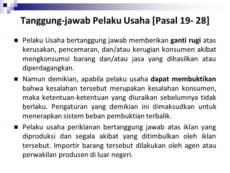 Tanggung-jawab Pelaku Usaha [Pasal 19- 28]